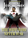 The Wife Who Never Was (eBook)