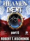 Heaven Bent, Part 6 (eBook)