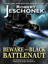 Beware the Black Battlenaut (eBook)
