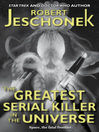 The Greatest Serial Killer in the Universe  1 by Robert T. Jeschonek eBook
