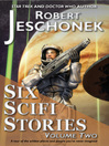Six Scifi Stories (eBook): Volume Two