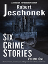 Six Crime Stories (eBook): Volume One