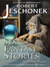6 More Fantasy Stories (eBook)