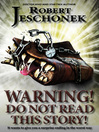 Warning! Do Not Read This Story! (eBook)