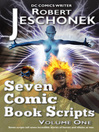 Seven Comic Book Scripts (eBook): Volume One