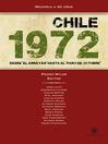 """Chile 1972 (eBook): Desde """"El Arrayán"""" al """"paro de octubre"""""""
