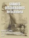Hernán Cortés (MP3): La Conquista del Imperio Azteca