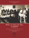 Por la salud del cuerpo (eBook): Historia y políticas sanitarias en Chile