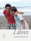 Como formar personalidades libres (eBook)