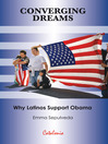 Converging dreams (eBook): Why latinos support Obama