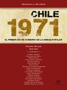 Chile 1971 (eBook): El primer año de gobierno de la Unidad Popular