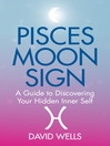 Pisces Moon Sign (eBook): A Guide to Discovering Your Hidden Inner Self