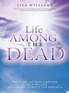 Life Among the Dead (eBook): The Story of How a British Woman Became One of the World's Top Psychics