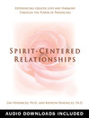 Spirit-Centered Relationships (eBook): Experiencing Greater Love and Harmony Through the Power of Presencing