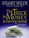 The Trick to Money is Having Some (eBook)