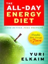 The All-Day Energy Diet (eBook): Double Your Energy in 7 Days