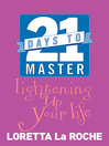 21 Days to Master Lightening Up Your Life (eBook)
