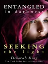Entangled in Darkness (eBook): Seeking the Light
