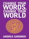 Change Your Words, Change Your World (eBook)