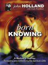 Born Knowing by John Holland eBook