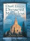 Past Lives, Present Miracles (eBook)