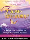 FlowDreaming (eBook): A Radical New Technique for Manifesting Anything You Want