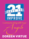 21 Days to Improve Communicating with Your Angels (eBook)