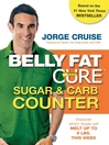 The Belly Fat Cure Sugar & Carb Counter (eBook): Discover which foods will melt up to 9 lbs. this week