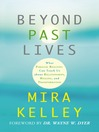 Beyond Past Lives (eBook): What Parallel Realities Can Teach Us about Relationships, Healing, and Transformation