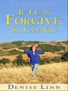 If I Can Forgive, So Can You (eBook): My Autobiography of How I Overcame My Past and Healed My Life