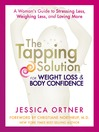 The Tapping Solution for Weight Loss & Body Confidence (eBook): A Woman's Guide to Stressing Less, Weighing Less, and Loving More