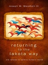 Returning to the Lakota Way (eBook): Old Values to Save a Modern World