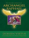 The Healing Miracles of Archangel Raphael (eBook)