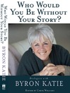 Who Would You Be Without Your Story? (eBook)