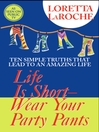 Life is Short, Wear Your Party Pants (eBook)
