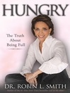 Hungry (eBook): The Truth about Being Full