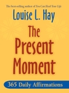 The Present Moment (eBook): 365 Daily Affirmations