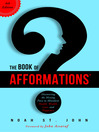 The Book of Afformations® (eBook): Discovering the Missing Piece to Abundant Health, Wealth, Love, and Happiness