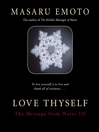 Love Thyself (eBook): The Message from Water III