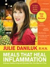 Meals that Heal Inflammation (eBook): Embrace Healthy Living and Eliminate Pain, One Meal at a Time