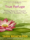 True Refuge (eBook): Finding Peace and Freedom in Your Own Awakened Heart