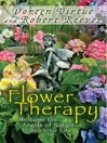 Flower therapy : welcome the angels of nature into your life