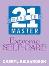21 Days to Master Extreme Self-Care (eBook)