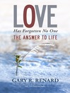 Love Has Forgotten No One (eBook): The Answer to Life