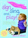 Sign, Sing, and Play! (eBook): Fun Signing Activities for You and Your Baby