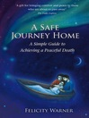 A Safe Journey Home (eBook): A Simple Guide to Achieving a Peaceful Death