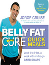 The Belly Fat Cure Quick Meals (eBook): Lose 4 to 9 Lbs. a Week with On-the-Go Carb Swaps