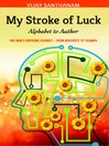 My Stroke of Luck (eBook): Alphabet to Author - One Man's Inspiring Journey from Adversity to Triumph