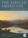 The African Americans (eBook): Many Rivers to Cross