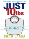 Just 10 Lbs (eBook): Easy Steps to Weighing What You Want (Finally)